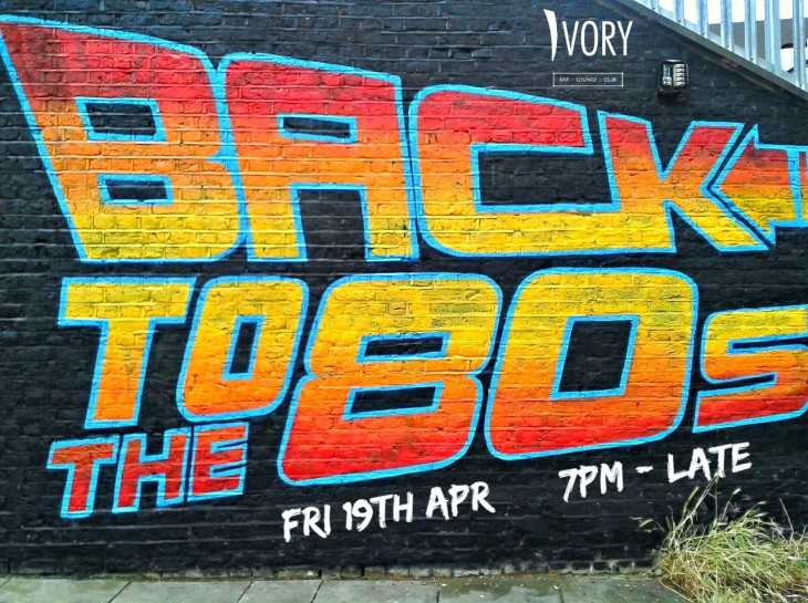 BACK2THE80s Friday 19th April from 7pm