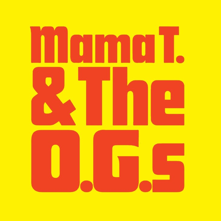 MAMA T AND THE O.G.'S