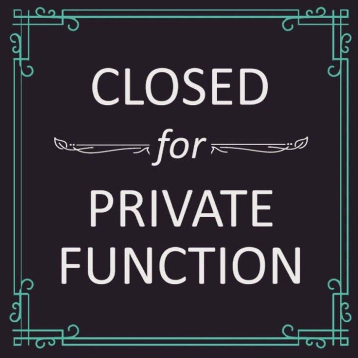 Closed for private function