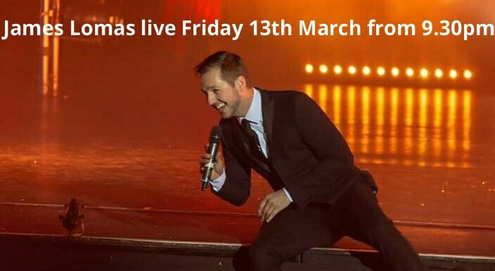 JAMES LOMAS LIVE FRI 13TH MARCH
