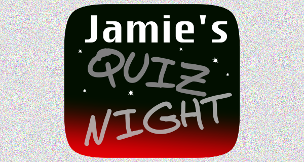 Jamie's Quiz Night