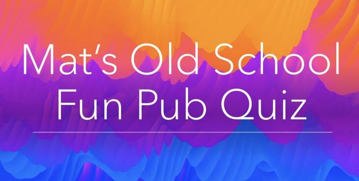 Mats Old School Fun Pub Quiz