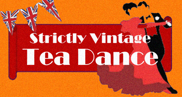 Strictly Vintage Tea Dance