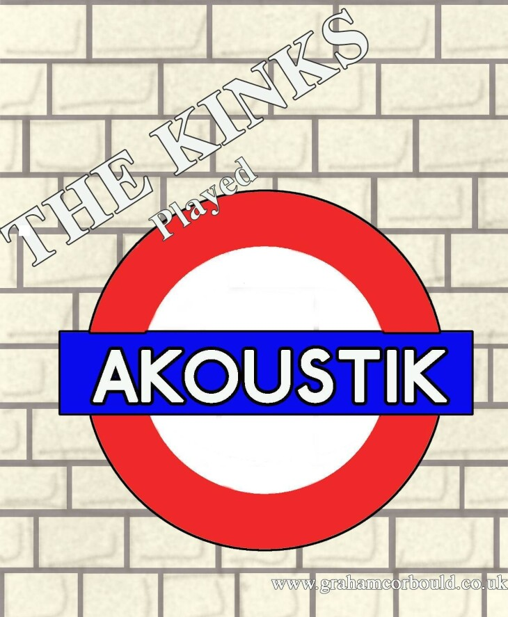The 'Kinks played AKoustiK'.