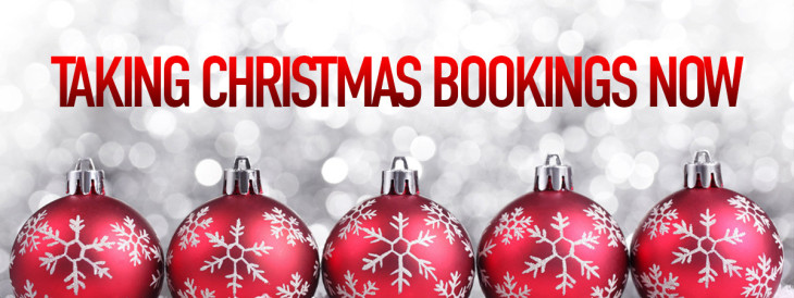 Christmas Booking NOW BEING TAKEN