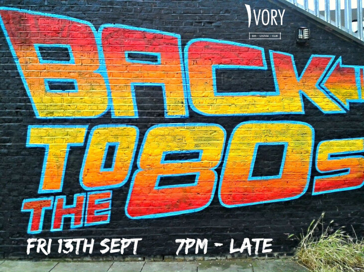 BACK2THE80s Friday 13th Sept from 7pm