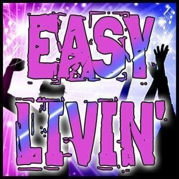 Easy Livin', a band we've brought back