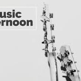 MUSIC AFTERNOON STARTS 1.30pm