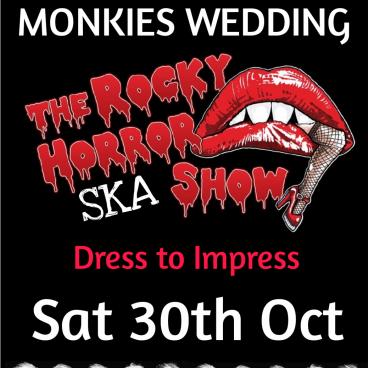 MONKIES WEDDING ROCKY HORRY SKA SHOW!