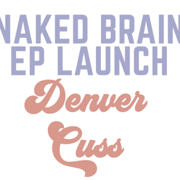 Denver Cuss: EP Launch