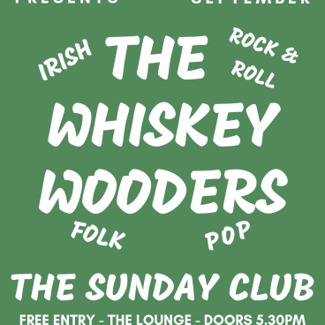 The Sunday Club: The Whiskey Wooders