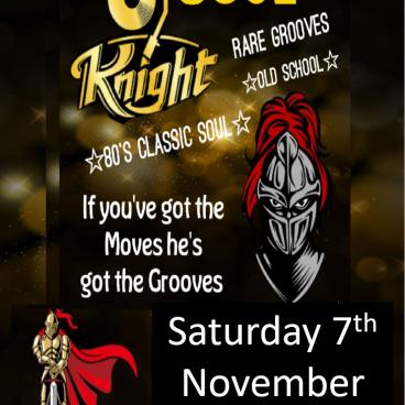 DJ SOUL KNIGHT - SAT 7th NOVEMBER