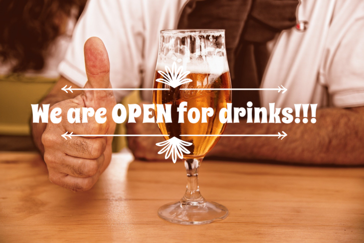 We Are OPEN For Drinks