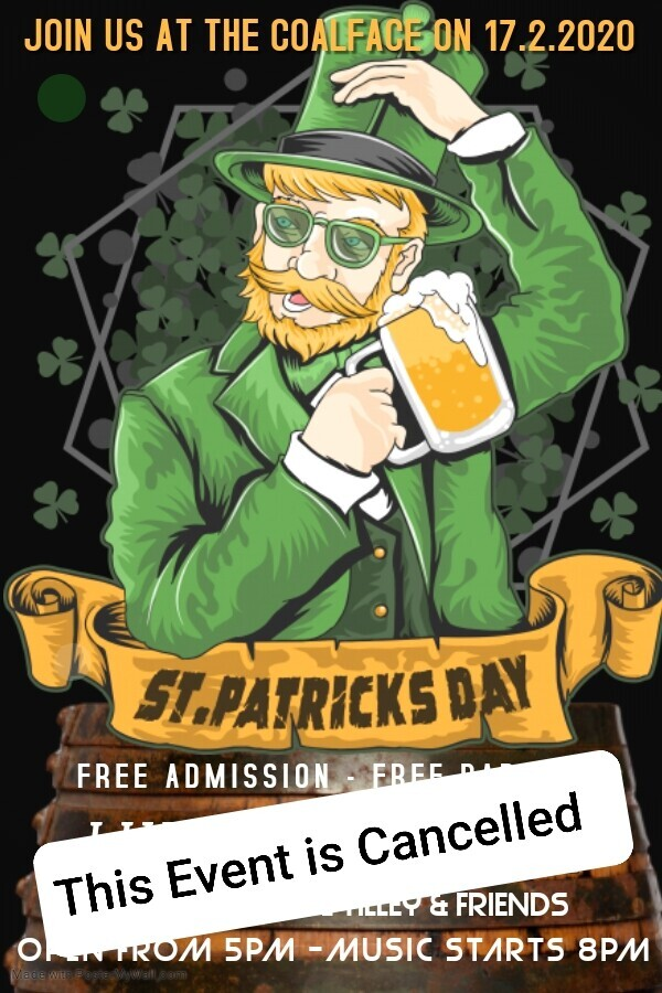**Cancelled** St Patrick's Day at The Coalface