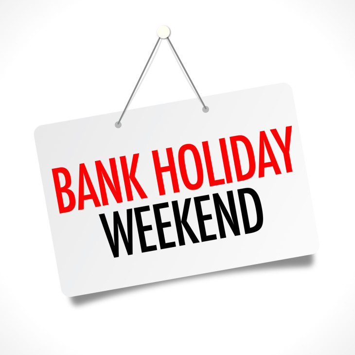 Bank Holiday Weekend!
