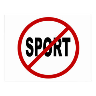 No sports I'm afraid