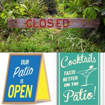 Garden closed, patio open