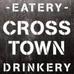 Crosstown Eatery & Drinkery